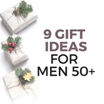 9 Gift Ideas for Men 50+